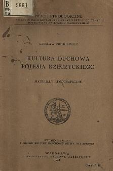 Kultura duchowa Polesia Rzeczyckiego : materjały etnograficzne