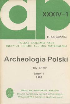 Archeologia Polski T. 34 (1989. - 1990) Z. 1, Spis treści