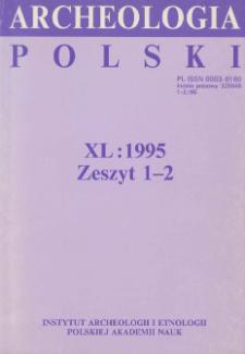 Archeologia Polski T. 40 (1995) Z. 1-2, Spis treści