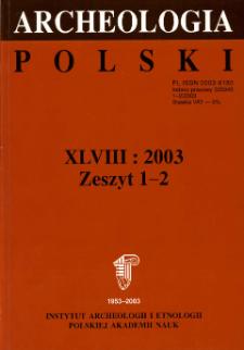 Archeologia Polski T. 48 (2003) Z.1-2, Spis treści