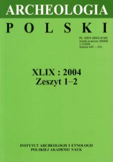 Archeologia Polski T. 49 (2004) Z. 1-2, Spis treści