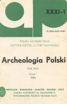 Archeologia Polski T. 31 (1986) Z. 1, Spis treści
