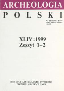 Archeologia Polski T. 44 (1999) Z. 1-2, Spis treści
