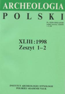 Archeologia Polski T. 43 (1998) Z. 1-2, Spis treści