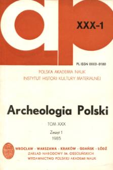 Archeologia Polski T. 30 (1985) Z. 1, Spis treści