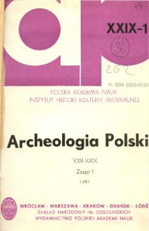 Archeologia Polski T. 29 (1984) Z. 1, Spis treści