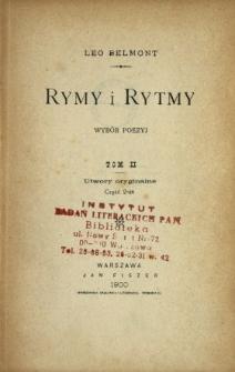 Rymy i rytmy : wybór poezyj. T. 2, Cz. 2 / Utwory oryginalne