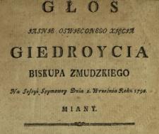 Głos Jasnje Oswjeconego Xjęcja Giedroycia Biskupa Zmudzkiego Na Sessyi Seymowey Dnia 2. Września Roku 1790. Miany