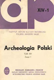 Archeologia Polski. T. 14 (1969) Z. 1, Spis treści