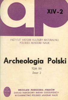 Archeologia Polski. Vol. 14 (1969) No 2, Reviews and discussions