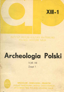 Archeologia Polski. Vol. 13 (1968) No 1, Reviews and discussions