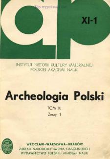 Archeologia Polski. Vol. 11 (1966) No 1, Spis treści