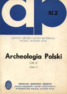 Archeologia Polski. T. 11 (1966) Z. 2, Spis treści