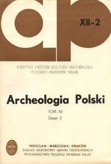 Archeologia Polski. Vol. 12 (1967) No 2, Reviews and discussions