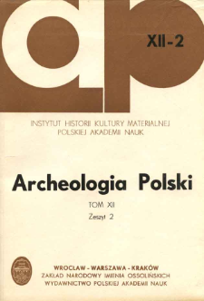 Archeologia Polski. Vol. 12 (1967) No 2, Reviews and discussions