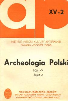 Archeologia Polski. T. 15 (1970) Z. 2, Spis treści