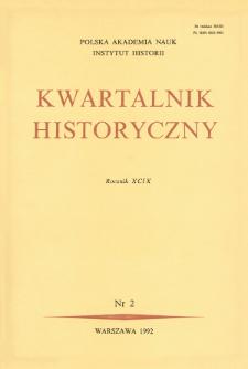 Kwartalnik Historyczny R. 99 nr 2 (1992), Przeglądy - Polemiki - Propozycje