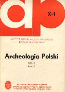 Archeologia Polski. Vol. 10 (1965) No 1, Spis treści