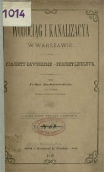 Wodociąg i kanalizacya w Warszawie : projekty dawniejsze - projekt Lindley'a