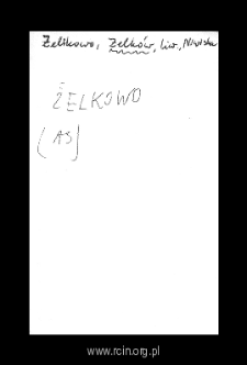 Żelków. Files of Liw district in the Middle Ages. Files of Historico-Geographical Dictionary of Masovia in the Middle Ages