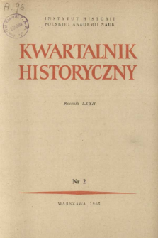 Kwartalnik Historyczny R. 72 nr 2 (1965), Kronika