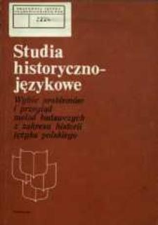Studia historycznojęzykowe : wybór problemów i przegląd metod badawczych z zakresu historii języka polskiego