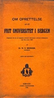 Om oprettelse af et frit universitet i Bergen : Foredrag for en af Bergens Museums bestyrelse indbudt forsamling den 9. april 1895 : trykt som Manuskript