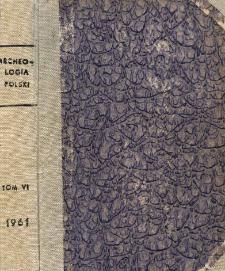 Archeologia Polski. T. 6 (1961) Z. 1, Kronika