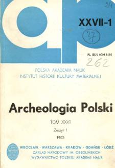 Archeologia Polski T. 27 (1982. - 1983) Z. 1, Kronika