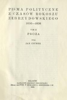 Pisma polityczne z czasów rokoszu Zebrzydowskiego 1606-1608. T. 2, Proza
