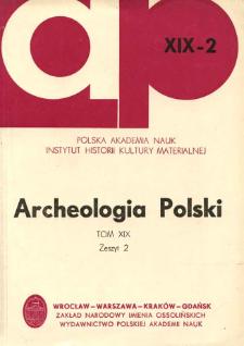 Archeologia Polski. Vol. 19 (1974) No 2, Spis treści