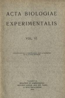 Acta Biologiae Experimentalis. Vol. VI, 1931