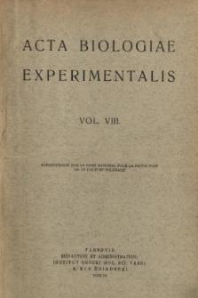 Acta Biologiae Experimentalis. Vol. VIII, 1933/1934