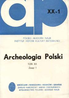 Archeologia Polski. T. 20 (1975) Z. 1, Spis treści
