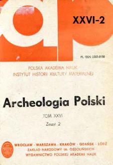 Archeologia Polski T. 26 (1982) Z. 2, Spis treści