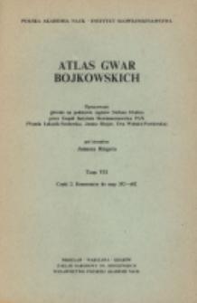 Atlas gwar bojkowskich. T. 7, Cz. 2, Komentarze do map 352-602