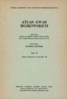 Atlas gwar bojkowskich. T. 6, Cz. 2, Komentarze do map 296-351