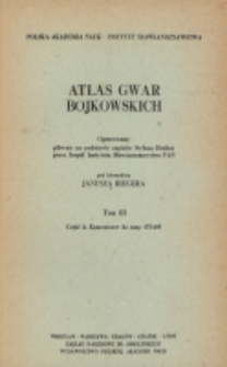 Atlas gwar bojkowskich. T. 3, Cz. 2, Komentarze do map 133-185