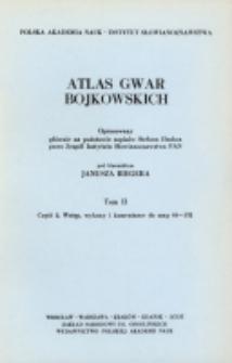 Atlas gwar bojkowskich. T. 2, Cz. 2, Wstęp, wykazy i komentarze do map 81-132
