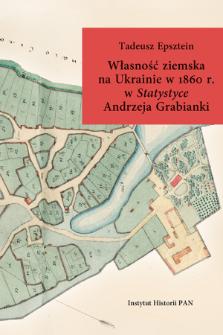 """Własność ziemska na Ukrainie w 1860 r. w """"Statystyce"""" Andrzeja Grabianki - Wprowadzenie"""
