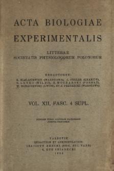 Acta Biologiae Experimentalis. Vol. XII, Fasc. 4 Supl.