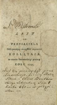 List Do Przyiaciela Odkrywaiący wszystkie czynności Kołłątaja w czasie Insurrekcyi pisany Roku 1795