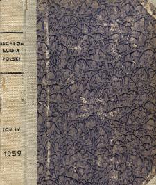 Archeologia Polski. Vol. 4 (1959) No 1, Spis treści
