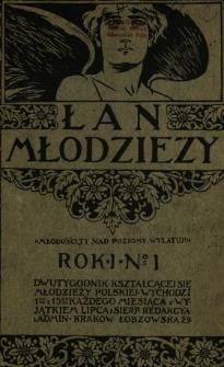 Łan Młodzieży : dwutygodnik kształcącej się młodzieży szkolnej 1908 N.1
