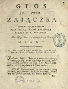 Głos Jmci Pana Zaiączka Posła Podolskiego, Pułkownika Pułku Przedniey Strazy B.W. Koronney Na Sessyi Dnia 14. Lutego 1791. Roku Miany