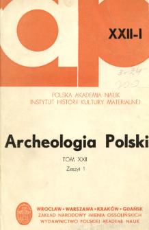 Archeologia Polski. Vol. 22 (1977) No 1, Spis treści