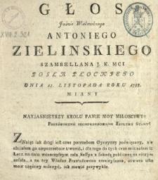 Głos Jaśnie Wielmożnego Antoniego Zielinskiego Szambellana J.K.Mci, Posła Płockiego Dnia 12. Listopada Roku 1788. Miany