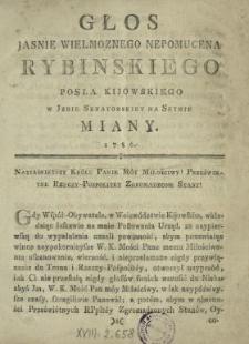 Głos Jasnie Wielmoznego Nepomucena Rybinskiego Posła Kijowskiego w Jzbie Senatorskiey na Seymie Miany 1786