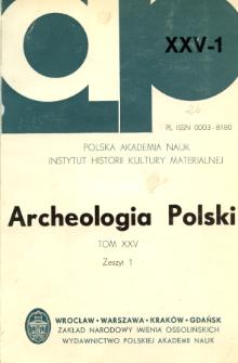 Archeologia Polski T. 25 (1980) Z. 1, Spis treści
