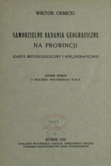 Samodzielne badania geograficzne na prowincji : (zarys metodologiczny i bibljograficzny)